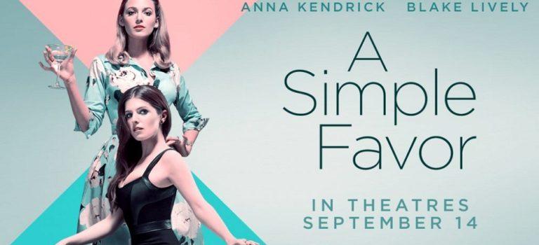"""پادکست نقد و بررسی فیلم """"یک لطف ساده"""" A Simple Favor"""